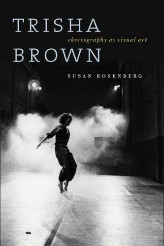 Trisha Brown: Choreography as Visual Art