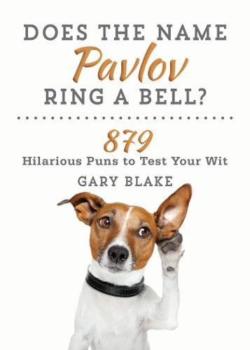 Download Does the Name Pavlov Ring a Bell?: 879 Hilarious Puns to Test Your Wit pdf epub