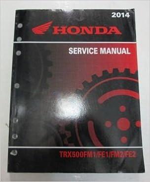 2014 Honda TRX500FM1/FE1/FM2/FE2 Service Repair Shop Workshop Manual NEW