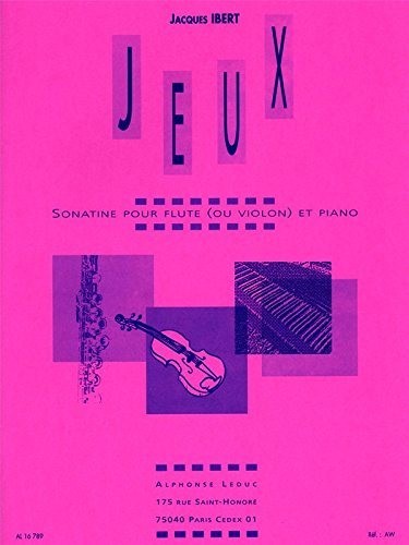 Jacques Ibert - Jeux, Sonatine Pour Flûte (Ou Violon) Et Piano