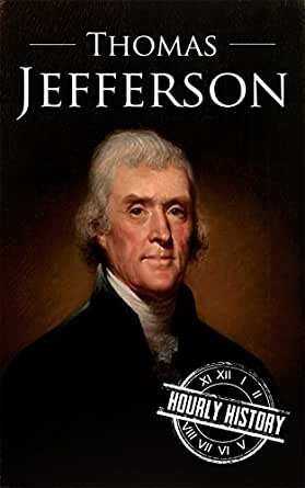 Thomas jefferson a life from beginning to end president biographies book 3 ebook - Thomas jefferson term of office ...