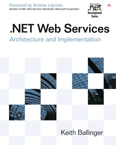 .NET Web Services: Architecture and Implementation (Best Net Shopping Sites)
