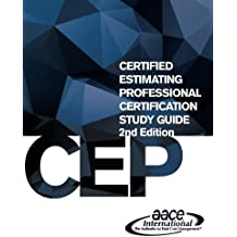 AACE International's Certified Estimating Professional (CEP) Certification Study Guide