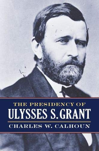 Download The Presidency of Ulysses S. Grant (American Presidency Series) pdf