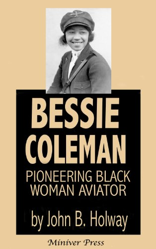 Bessie Coleman: Pioneering Black Woman Aviator