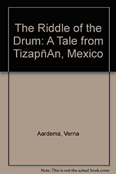 The Riddle of the Drum: A Tale from Tizapán, Mexico 059007489X Book Cover