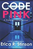 Code Pink: A Thrilling Crime Novel