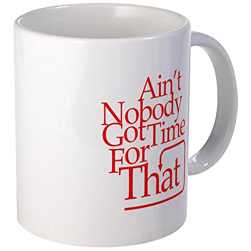 CafePress - Ain't Nobody Got Time For That Mugs - Unique Coffee Mug, Coffee Cup (Ain T Nobody Got Time For That Memes)