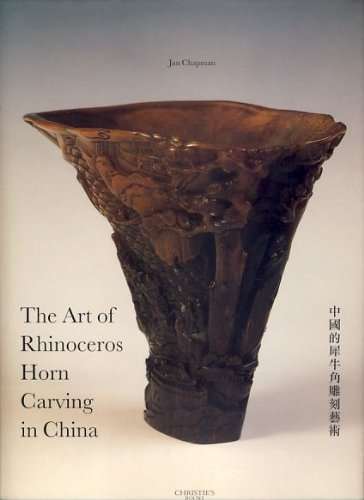The Art of Rhinoceros Horn Carving in China by Jan Chapman (1999-11-01) (Rhinoceros Carving)
