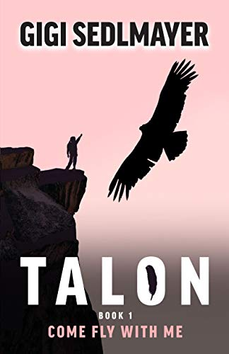 Talon, Come Fly with Me by [Sedlmayer, Gigi]