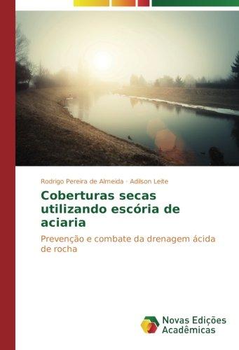 Coberturas secas utilizando escória de aciaria: Prevenção e combate da drenagem ácida de rocha (Portuguese Edition) ebook