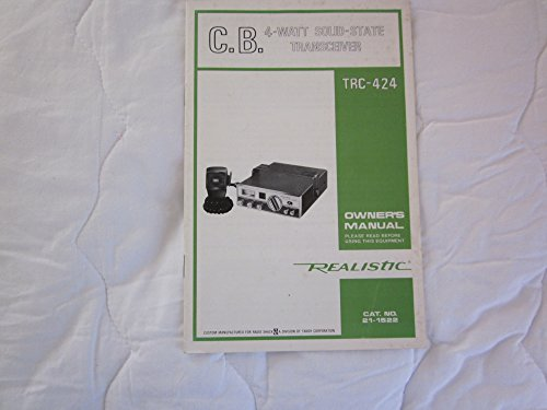 Transceiver Manual - C.B. 4-WATT SOLID-STATE TRANSCEIVER TRC-424 Owner's Manual, CAT.NO. 21-1522
