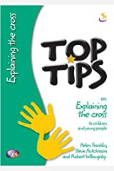 Explaining the Cross (Top Tips) Paperback