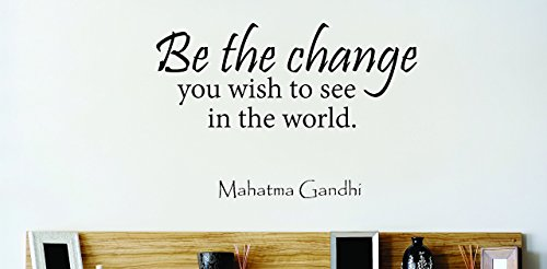 Design with Vinyl Zzz 637 1 Decor Item be The Change You Wish to See in The World Mahatma Gandhi Quote Wall Sticker Decal, 12-Inch x 18-Inch, (Mahatma Gandhi Quote Sticker)