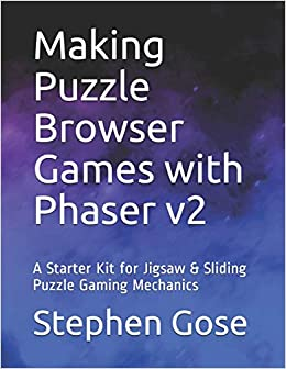 Amazon com: Making Puzzle Browser Games with Phaser v2: A