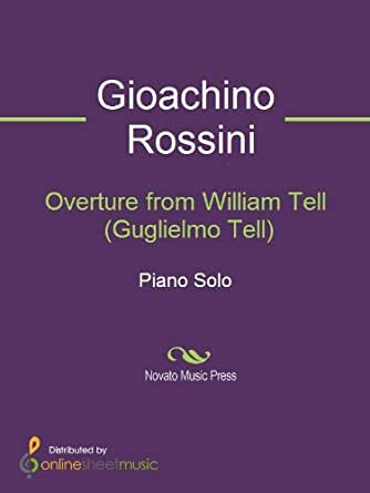 overture to william tell by gioachino rossini essay Download william tell overture sheet music for easy piano by gioachino rossini 3 pages, score range - product reference smd_h_1063829x60vd05s04.