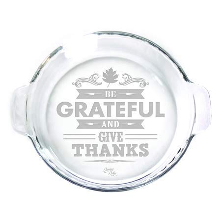 Engraved glass 9 Pie Plate Be Grateful /& Give Thanks