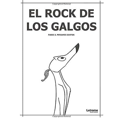 El rock de los galgos (Comic): Amazon.es: Santos, Fabio A. Perianes: Libros