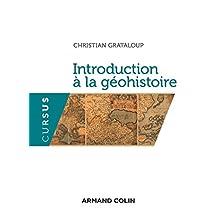 Introduction à la géohistoire (Géographie) (French Edition)