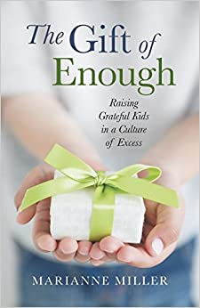Book The Gift of Enough: Raising Grateful Kids in a Culture of Excess