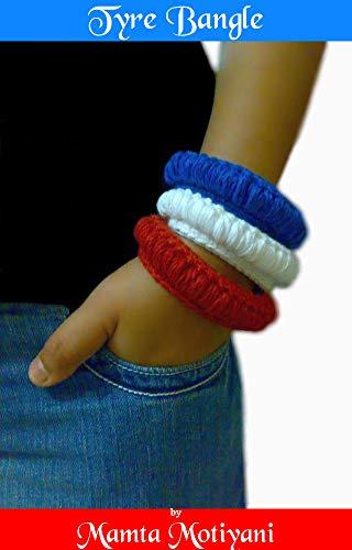 Tyre Bangle | Crochet Jewelry Pattern: A Sporty Bracelet For Romantic Women & Fun Loving Girls (Crochet Bracelet Patterns)