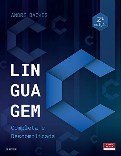 Linguagem Completa descomplicada André Backes ebook