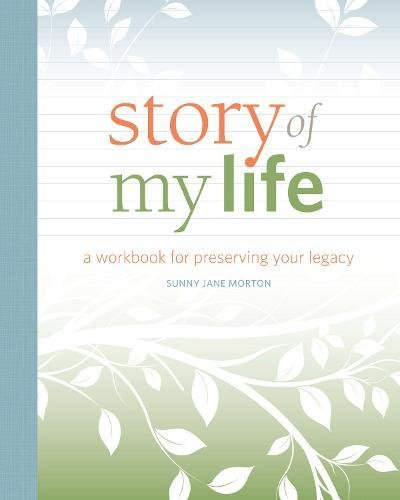 Story of My Life: A Workbook for Preserving Your -