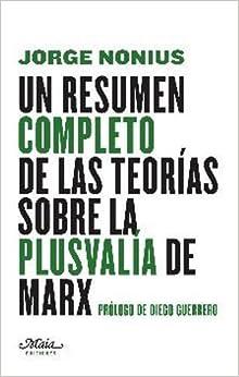 Un resumen completo de las teor�as sobre la plusval�a de Marx