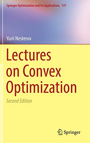 Lectures on Convex Optimization (Springer Optimization and Its Applications) (Introduction To Mathematical Statistics And Its Applications Solutions)