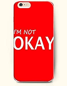 iPhone 6 Case,OOFIT iPhone 6 (4.7) Hard Case **NEW** Case with the Design of I'M NOT OKAY - ECO-Friendly Packaging - Case for Apple iPhone iPhone 6 (4.7) (2014) Verizon, AT&T Sprint, T-mobile