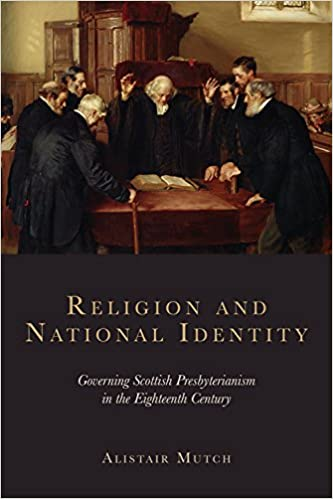 religion-and-national-identity-governing-scottish-presbyterianism-in-the-eighteenth-century