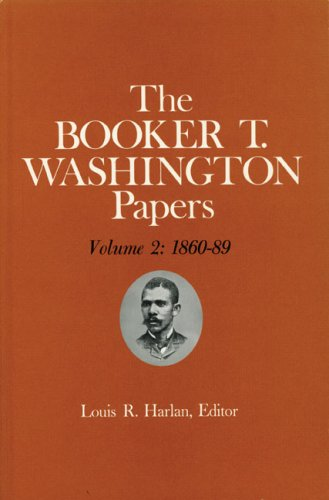 002: Booker T. Washington Papers Volume 2: 1860-89. Assistant editors, Pete Daniel, Stuart B. Kaufman, Raymond W. Smock, and William M. Welty