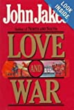 (First Edition) Love and War Hardcover By John Jakes 1984