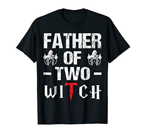 Mens Funny Halloween Father of Two Witch Daughter T-Shirt For Dad -