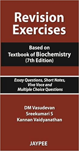 revision exercises based on textbook of biochemistry essay  revision exercises based on textbook of biochemistry essay questions short notes viva voce and multiple choice questions 7th edition