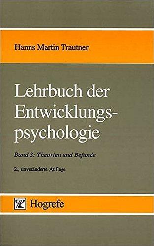Lehrbuch der Entwicklungspsychologie, in 2 Bdn., Bd.2, Theorien und Befunde
