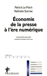 Economie de la presse à l'ère numérique par Patrick Le Floch