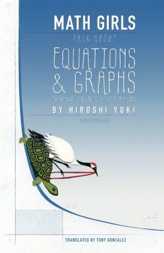 (Math Girls Talk About Equations & Graphs (Volume 1))