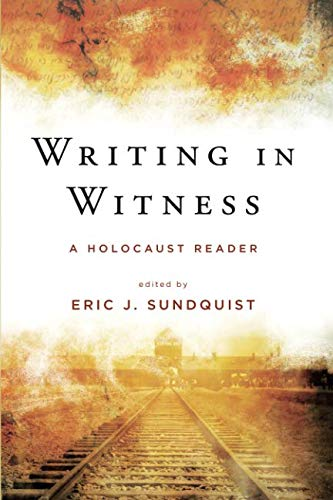 Writing in Witness: A Holocaust Reader (SUNY series in Contemporary Jewish Literature and Culture)