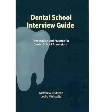[(Dental School Interview Guide)] [Author: Matthew Brutsche] published on (April, 2009)