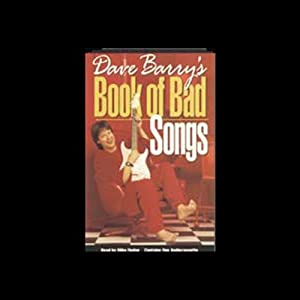 Dave Barry's Book of Bad Songs Hörbuch