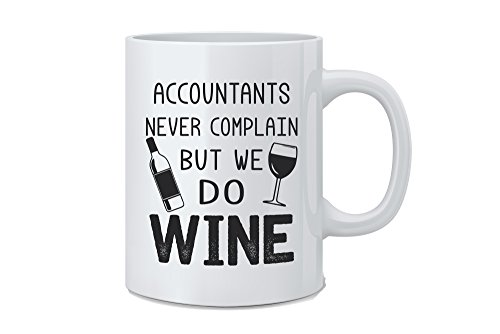 Accountants Never Complain But We Do Wine - Funny Accountant Mug - White 11 Oz. Novelty Coffee Mug - Great Gift for Accountant, Mom, Dad, Co-Worker, Boss and Friends by Mad Ink Fashions
