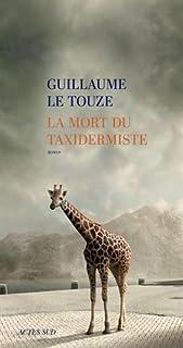 La mort du taxidermiste, Le Touze, Guillaume