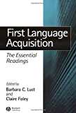 First Language Acquisition: The Essential Readings (Linguistics: The Essential Readings)