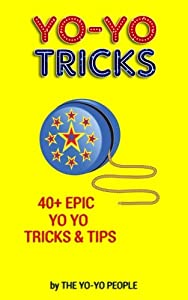Yo-Yo Tricks: 40+ Epic Yo Yo Tricks & Tips (Beginners to Advanced)