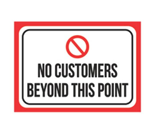 Aluminum Metal No Customers Beyond This Point Print Black Red White Poster Picture Symbol Business Office Store Notice