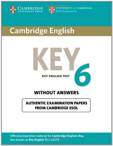 Cambridge English Key - Cambridge English Key 6 Student's Book without Answers (KET Practice Tests)