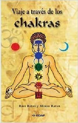 Viaje a través de los chakras: Ravi Ratan y Minoo Ratan ...