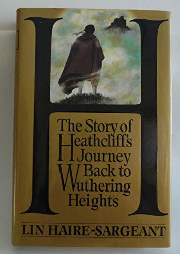 H: The Story of Heathcliff's Journey Back to Wuthering Heights