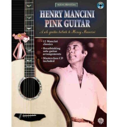 Acoustic Masterclass: Henry Mancini -- Pink Guitar, Book & CD (Acoustic Masterclass) (Mixed media product) - Common pdf epub